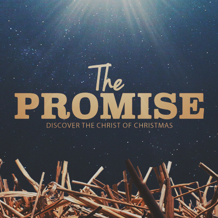 The Promise: Discovering the Christ of Christmas – First